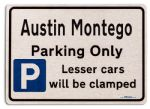 Austin Montego Car Owners Gift| New Parking only Sign | Metal face Brushed Aluminium Austin Montego Model